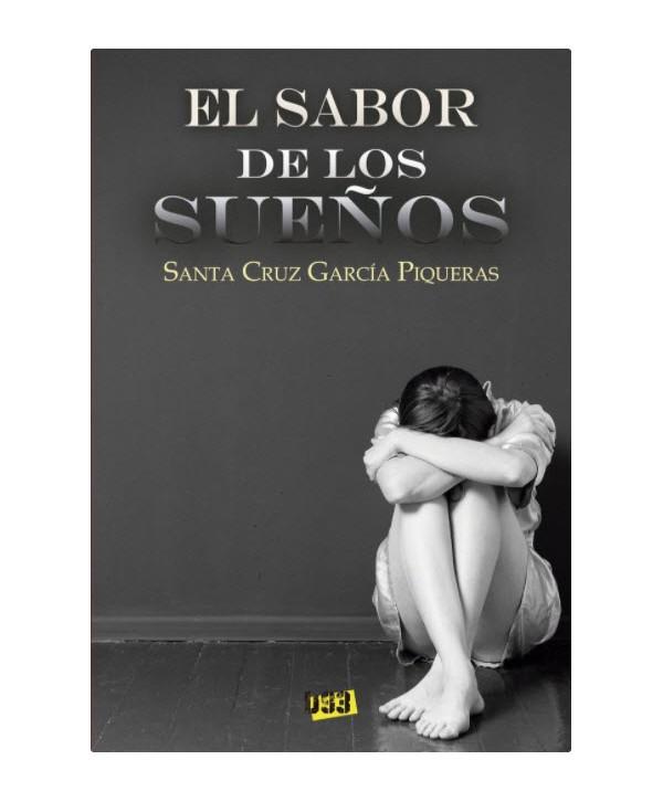 EL SABOR DE LOS SUEÑOS - GARCIA PIQUERAS, SANTA CRUZ